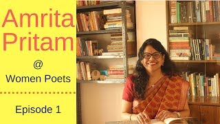 Women Poets - S1 E1 - Amrita Pritam - अज्ज आख़ां वारिस शाह नूं (Ajj Aakhaan Waris Shah Nu)