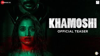 Khamoshi - Official Teaser