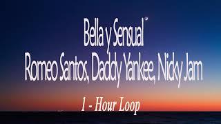 Bella y Sensual - Romeo Santos, Daddy Yankee, Nicky Jam - 1 Hour