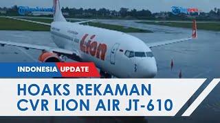 Beredar Rekaman Suara Percakapan Pilot Tragedi Jatuhnya Lion Air JT 610, KNKT Pastikan Hoaks