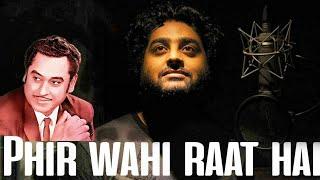 phir wahi raat hai | kishore kumar | Arijit singh LIVE