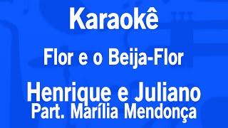 Karaokê Flor E O Beija Flor   Henrique E Juliano Part.Marília Mendonça