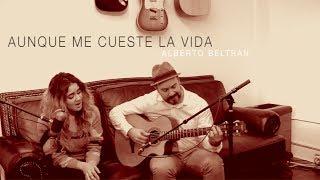"""Aunque Me Cueste La Vida""- Cover by Karen Rodriguez"