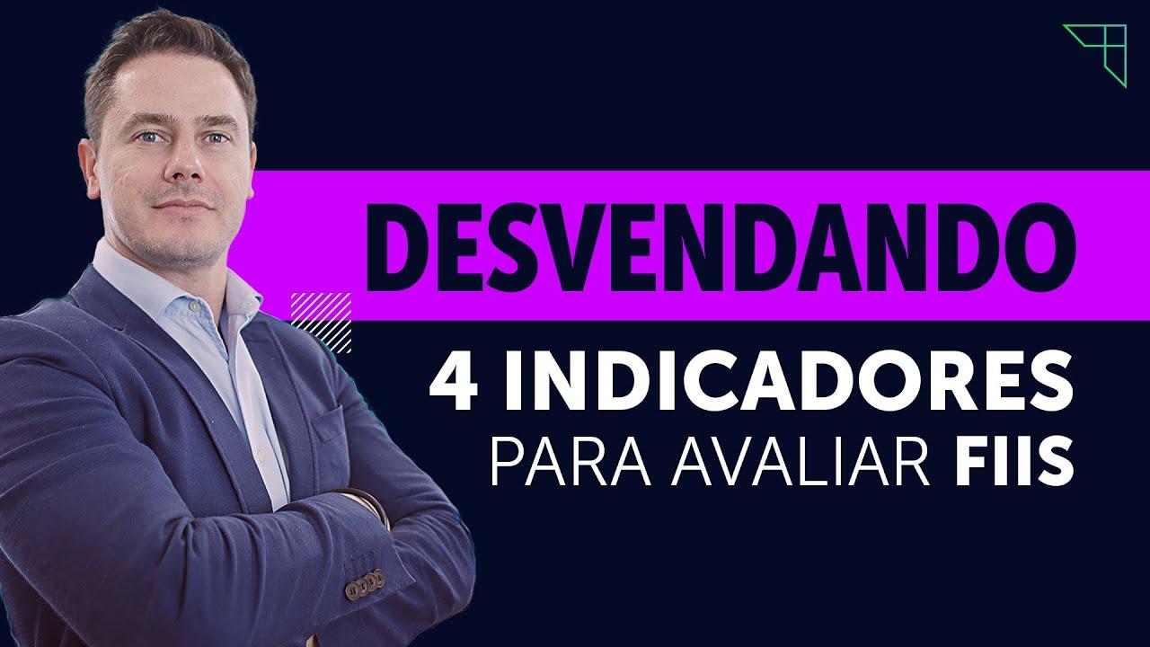 DESVENDANDO 4 INDICADORES PARA AVALIAR FUNDOS IMOBILIÁRIOS (FIIS)