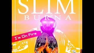 Slim Burna - I'm On Fire Freestyle (I'm On Fire Mixtape)