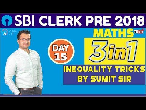 SBI CLERK PRE 2018   Inequality Tricks By Sumit Sir   Maths  Tricks   Day 15