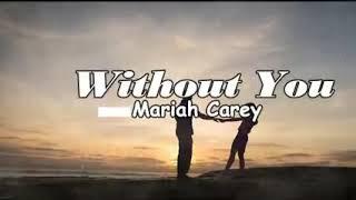 Without You (Mariah Carey) With Lyric