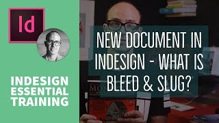 New document in InDesign - what is bleed & slug? - InDesign Essential Training [6/76]