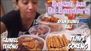 Bekal Di Bandara Tempe Goreng, Sambel Terong, Ayam Bumbu Bali Rasanya Hmmmmm.....