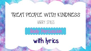 Treat People with Kindness by Harry Styles - Body Percussion w/LYRICS