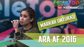 Warkah Untukku   Ara AF 2016   Persembahan LIVE   MeleTOP Episod 236 [9.5.2017]