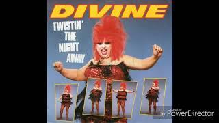 Divine - Twisti'n The Night Away (Dance Version)