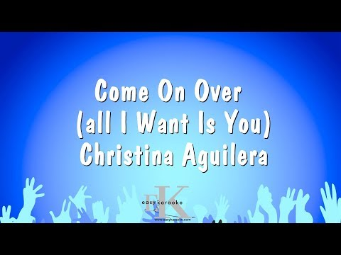 Come On Over (All I Want Is You) - Christina Aguilera (Karaoke Version)