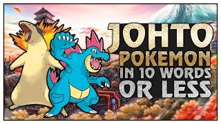 EVERY JOHTO POKEMON IN 10 WORDS OR LESS