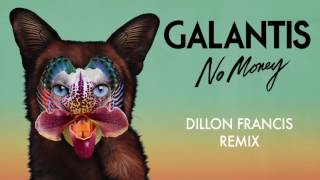 Galantis - No Money (Dillon Francis Remix)