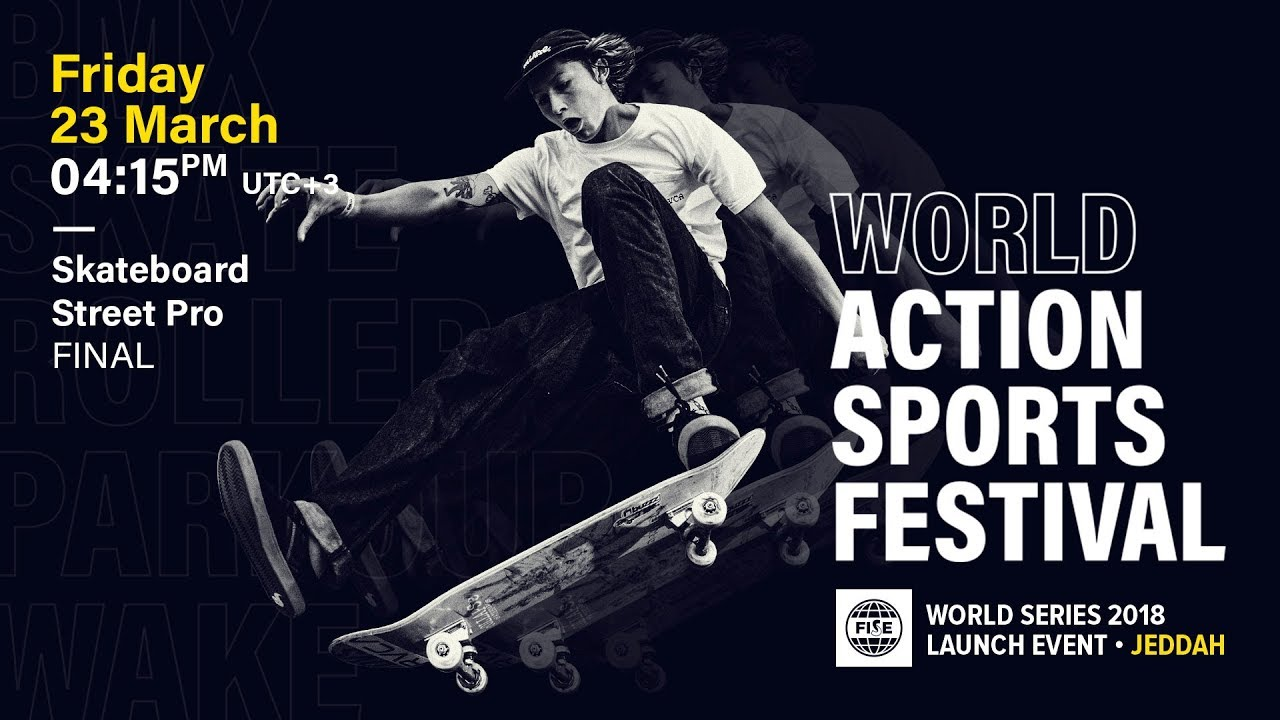 FWS 2018 LAUNCH EVENT JEDDAH: Skateboard Street Pro Final - FISE
