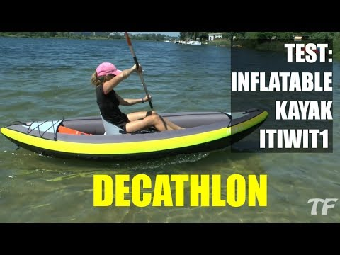 Test of: ITIWIT 1 man inflatable kayak - DECATHLON