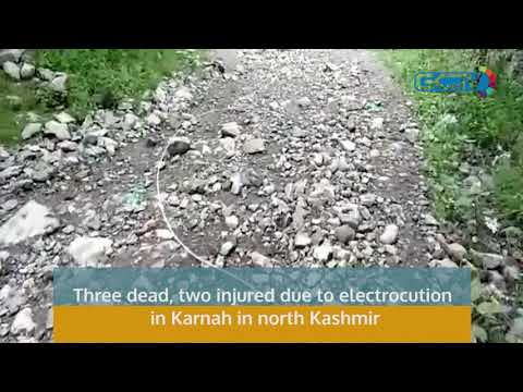 Three dead, two injured due to electrocution in Karnah in north Kashmir