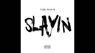 Tion Phipps - Slayin
