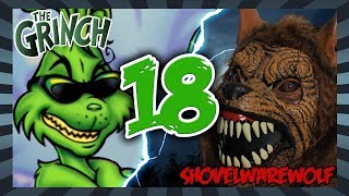 Shovelwarewolf VS The Grinch (S3E6)