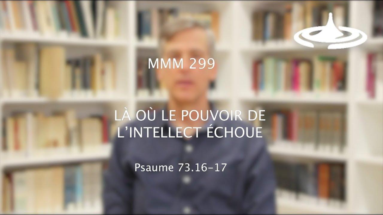 Là où le pouvoir de l'intellect échoue (Ps 73.16-17)