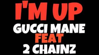 Gucci Mane feat 2 Chainz- I'm Up
