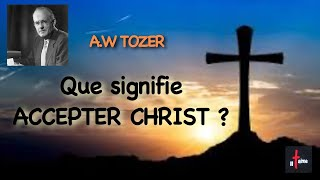 QUE SIGNIFIE ACCEPTER CHRIST ?