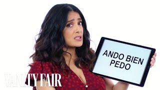 Salma Hayek Teaches You Mexican Slang | Vanity Fair