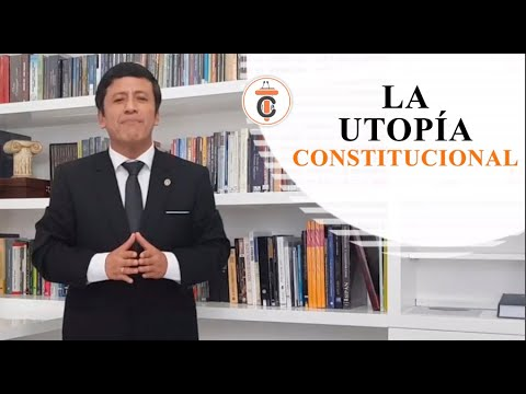 LA UTOPÍA CONSTITUCIONAL - Tribuna Constitucional 131 - Guido Aguila Grados