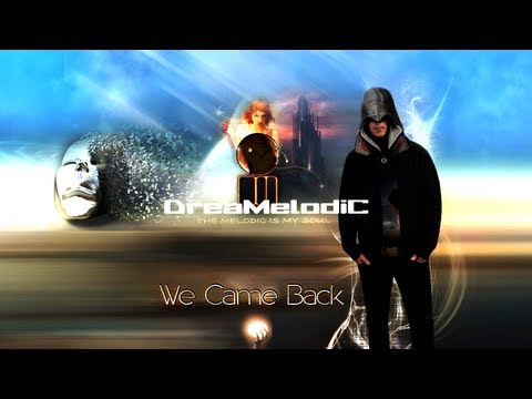DreaMelodiC - We Came Back ♫ (2013)