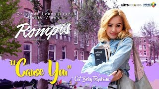 Beby Tshabina - Cause You  (OST. Film Rompis)