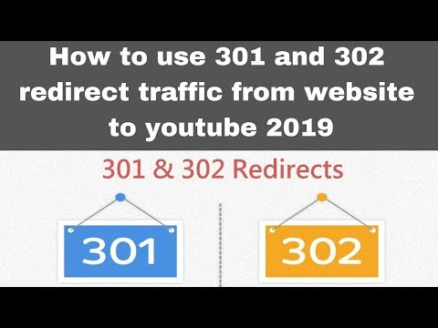 How to use 301 and 302 redirect traffic from website to youtube 2019