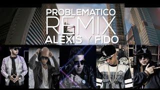 Alexis y Fido 'Problematico Remix' feat Alexio, Pusho y Gotay (Video Lyrics)
