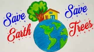 How To Draw SAVE EARTH SAVE TREES Drawing For Kids | Save Environment Stop Pollution Drawing Easily