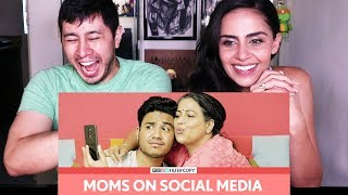 FILTERCOPY   MOMS ON SOCIAL MEDIA    Reaction!