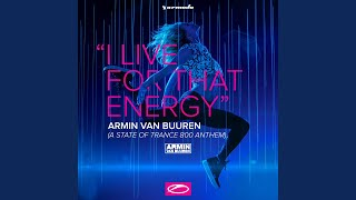 I Live For That Energy (ASOT 800 Anthem) (Extended Mix)