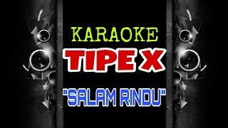 Tipe X - Salam Rindu (Karaoke Tanpa Vokal)