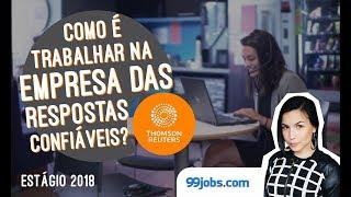 Estágio Thomson Reuters 2018 | 99jobs.com