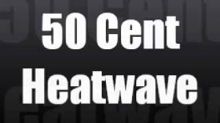 50 Cent - Heatwave