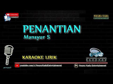 Mansyur S - Penantian | Karaoke Lirik