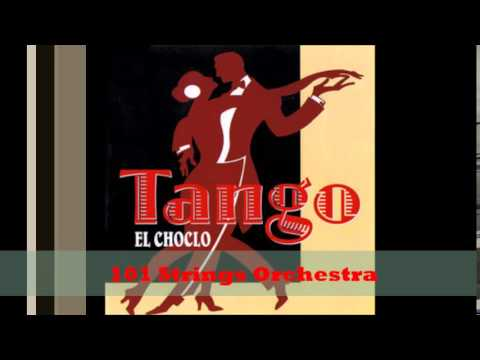 El Choclo  - 101 Strings Orchestra