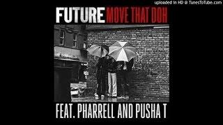 Future - Move That Dope ft. Pharrell, Pusha T, & Casino [Clean Radio Edit]