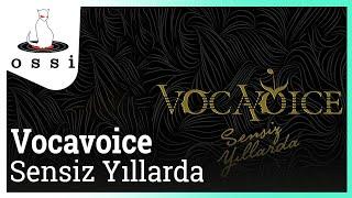 Vocavoice / Sensiz Yıllarda