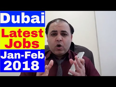 Dubai Latest Jobs January-February 2018 || Jobs in Dubai