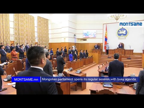 Mongolian parliament opens its regular session with busy agenda