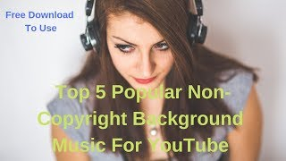 2018 top 10 non copyrighted background musicfree background