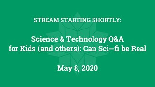 Science & Technology Q&A for Kids (and others): Can Sci-fi be Real