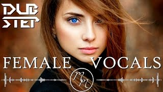 Best Female Vocal Dubstep Mix 2016 / Melodic Dubstep Mix 2016