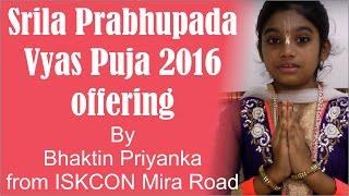 Srila Prabhupada Vyas Puja 2016 offering by Bhaktin Priyanka from ISKCON Mira Road