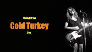 "Sheryl Crow - ""Cold Turkey"" (John Lennon cover) Live"